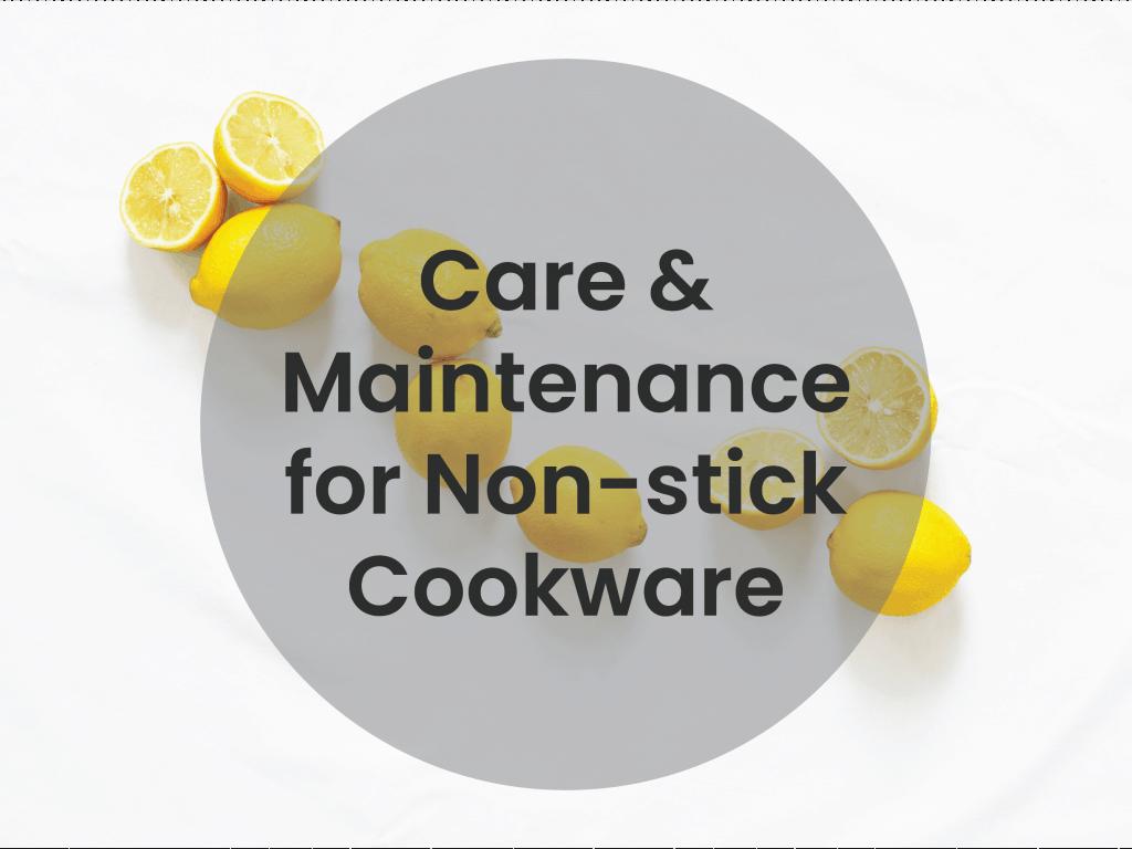 Non-stick Cookware - Care & Maintenance